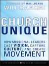 Church Unique (eBook): How Missional Leaders Cast Vision, Capture Culture, and Create Movement
